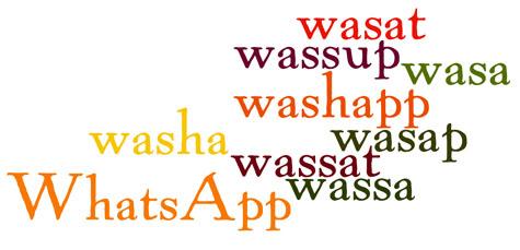 wassup, wasap, wasa, wassa, wasat, washapp, washa, wassat