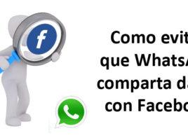 como evitar que WhatsApp comparta datos con Facebook