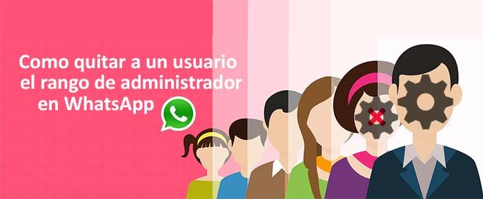 Como quitar a un administrador grupo WhatsApp