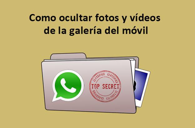 como ocultar las fotos y vídeos de la galería de móvil en android