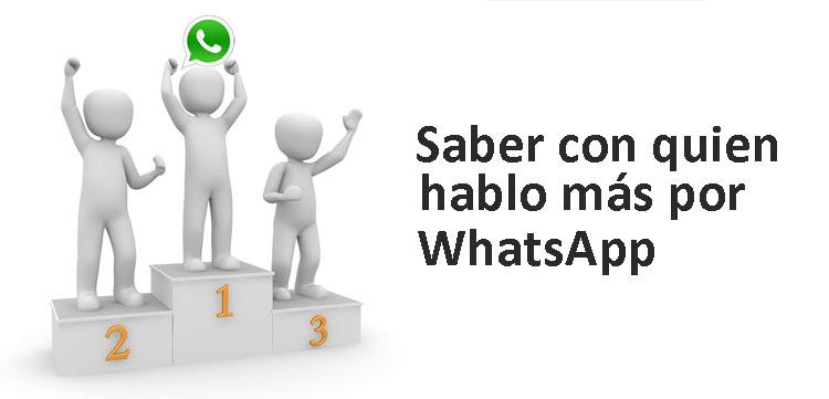 como saber con quien hablas más por WhatsApp